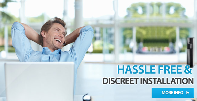 Hassle Free & Discreet Installation